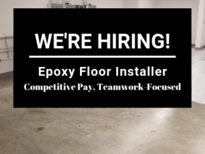 We're Hiring an Epoxy Floor Installer!