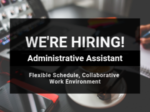 We're Hiring an Administrative Assistant!